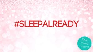#sleepalready