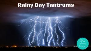 Rainy Day Tantrums